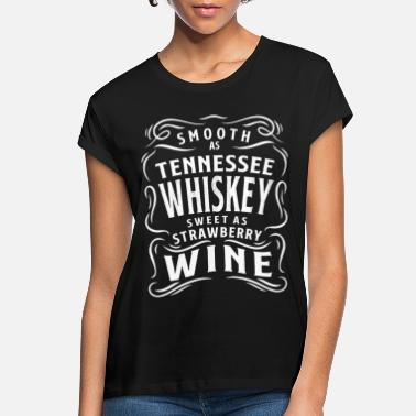 Whiskey Smooth as Tennessee whiskey - Women's Loose Fit T-Shirt