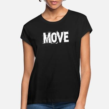 Movement Move Movement - Women's Loose Fit T-Shirt