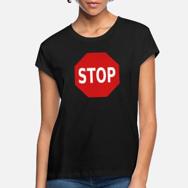Stop Sign Stop Sign - Women's Loose Fit T-Shirt