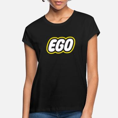 Ego Ego - Women's Loose Fit T-Shirt