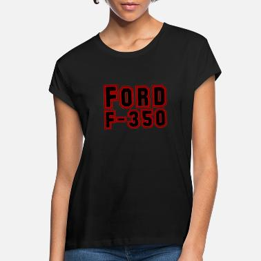 Ford Truck F-350 - Women's Loose Fit T-Shirt