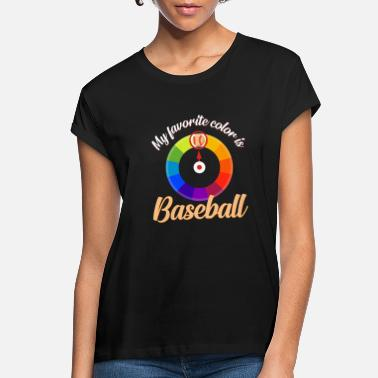 Sayings About Baseball My favorite color is baseball gifts sports - Women's Loose Fit T-Shirt