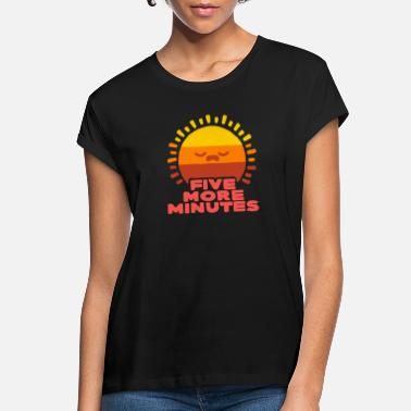 Five More Minutes - Women's Loose Fit T-Shirt