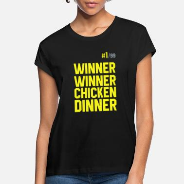 Dinner Winner Winner Chicken Dinner Pubg - Women's Loose Fit T-Shirt