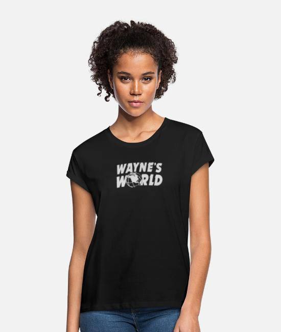 Movie T-Shirts - Wayne s World - Women's Loose Fit T-Shirt black