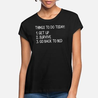 Mood Funny Quote Shirt Gift Idea - Women's Loose Fit T-Shirt