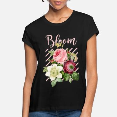 Bloom Bloom - Women's Loose Fit T-Shirt