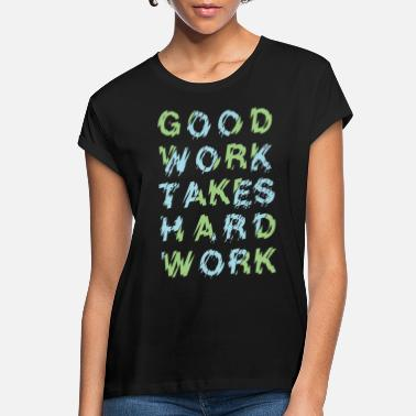 Hard Bass good work takes hard work typography - Women's Loose Fit T-Shirt