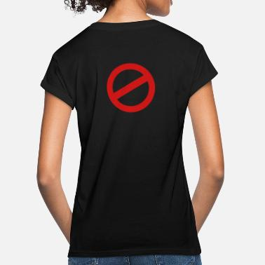 Prohibited prohibition sign - Women's Loose Fit T-Shirt