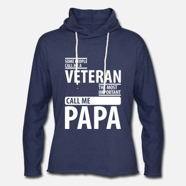 Veterans Day SOME PEOPLE CALL ME A VETERAN | father's day gift - Unisex Lightweight Terry Hoodie