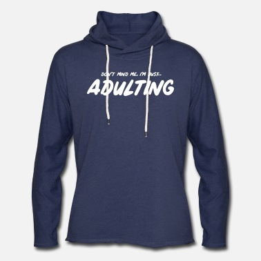 Don't mind me I'm just Adulting - Unisex Lightweight Terry Hoodie