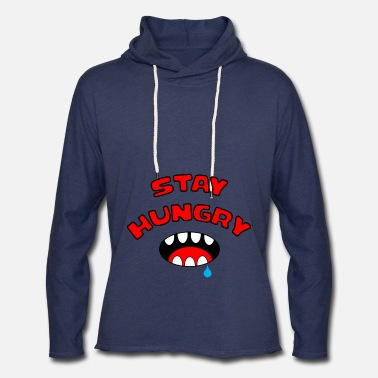 Stay Hungry Stay Foolish Stay Funny Serrated Mouth - Unisex Lightweight Terry Hoodie