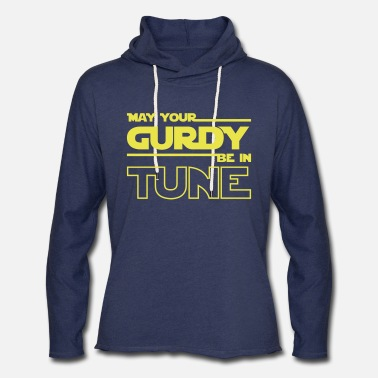 may your gurdy be in tune - Unisex Lightweight Terry Hoodie