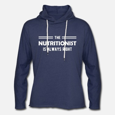 Certified Nutrition Specialist Nutritionist - The nutritionist is always right - Unisex Lightweight Terry Hoodie