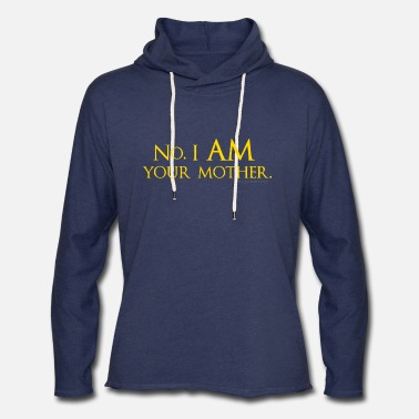 No. I am your mother. - Unisex Lightweight Terry Hoodie