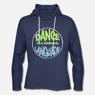 Dance is a universal language - Unisex Lightweight Terry Hoodie