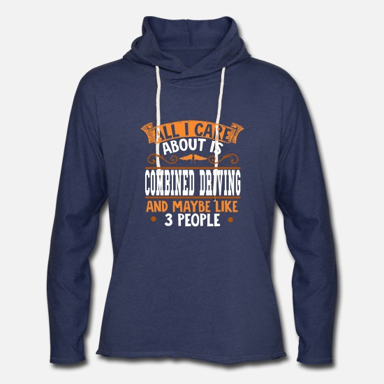 Design Hoodies & Sweatshirts - All I care about is Combined Driving - Unisex Lightweight Terry Hoodie heather navy