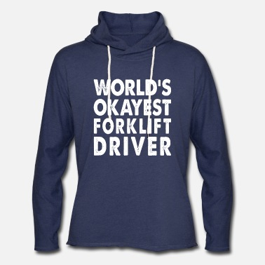Forklift Operator World's Okayest Forklift Driver - Unisex Lightweight Terry Hoodie