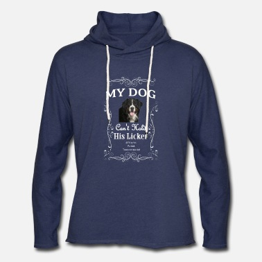 My Dog Can't Control His Licker Berner - Unisex Lightweight Terry Hoodie