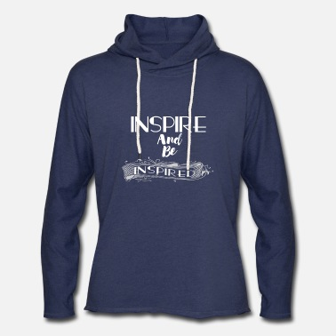 Inspired INSPIRE AND BE INSPIRED - Unisex Lightweight Terry Hoodie