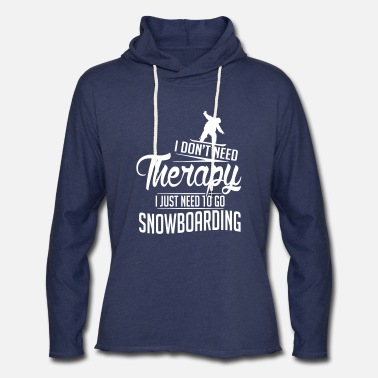 4_I just need to go snowboarding_1c - Unisex Lightweight Terry Hoodie