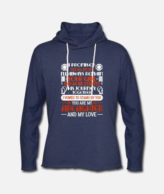 Hoodies & Sweatshirts - You Are My Firefighter And My Love T Shirt - Unisex Lightweight Terry Hoodie heather navy