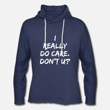 I Really Do Care Don T U i really do care don t u sister - Unisex Lightweight Terry Hoodie