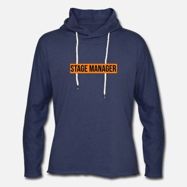 Stage Manager Stage Manager Theatre T Shirt - Unisex Lightweight Terry Hoodie