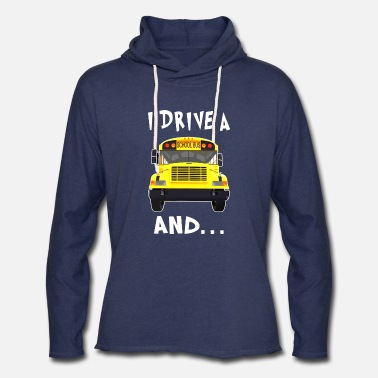 Drive Go By Car i drive a school bus and car studen drive car bus - Unisex Lightweight Terry Hoodie
