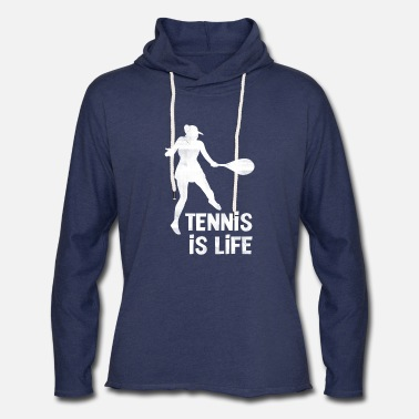 Tennis Is Life Tennis Is Life Woman - Unisex Lightweight Terry Hoodie