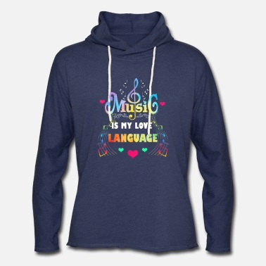 Music is My Love Language Funny Music T Shirt - Unisex Lightweight Terry Hoodie
