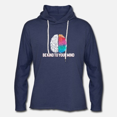 Psychology Mental Health Awareness Shirt Be Kind To Your - Unisex Lightweight Terry Hoodie