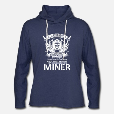 Underground The Miner's Blood Sweat And Tears T Shirt - Unisex Lightweight Terry Hoodie