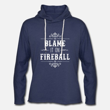 Fireball Whiskey Blame It On Fireball Whiskey Drinking - Unisex Lightweight Terry Hoodie