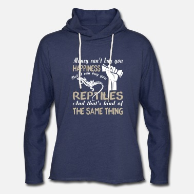 Reptile It Can Buy You Reptiles T Shirt - Unisex Lightweight Terry Hoodie