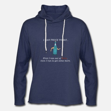 I ran twice today first I ran out of wine then I r - Unisex Lightweight Terry Hoodie