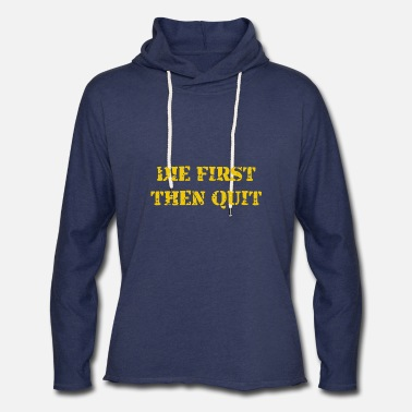 Quit die first then quit game t shirts - Unisex Lightweight Terry Hoodie