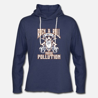 Rock N Roll Rock and roll music - Ain't noise pollution - Unisex Lightweight Terry Hoodie