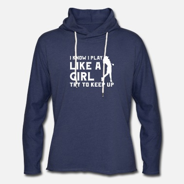 Golfer Animal Golfer - I know I play like a girl try to keep up - Unisex Lightweight Terry Hoodie