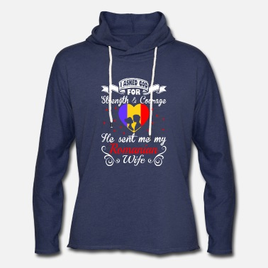 Partner Asked God Strength Courage Sent Romanian Wife Tees - Unisex Lightweight Terry Hoodie