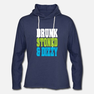 Drunk Stoned And Dizzy - Unisex Lightweight Terry Hoodie