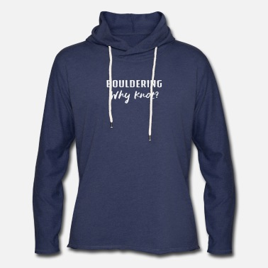 Knot Humor Bouldering Why Knot - Unisex Lightweight Terry Hoodie