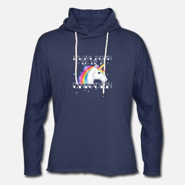 Born In Born to Be - Unisex Lightweight Terry Hoodie