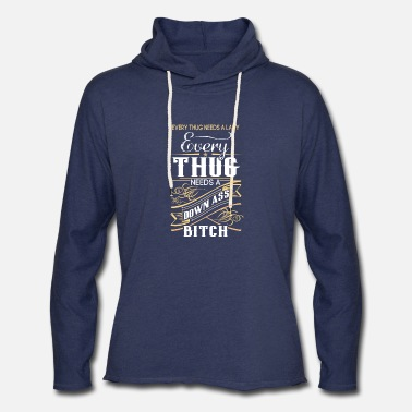 Bone Every thug needs a lady - Down ass bitch - Unisex Lightweight Terry Hoodie