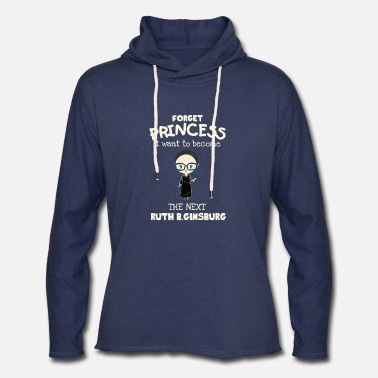 Princess I want to become the next Ruth B.Ginsburg - Unisex Lightweight Terry Hoodie
