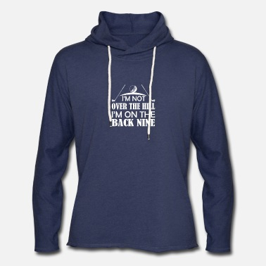 Over Not Over Hill Im On The Back Nine Golf - Unisex Lightweight Terry Hoodie