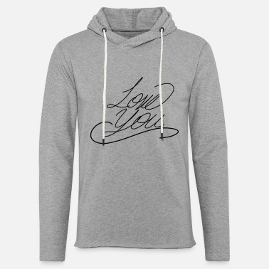 Love You Love you - Unisex Lightweight Terry Hoodie