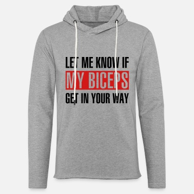 Let Me Know If My Biceps Get In The Way Funny Humor Workout Hoodie Pullover