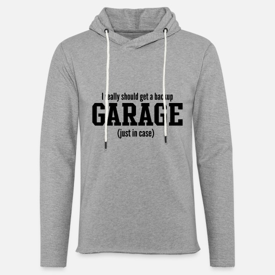 Car Hoodies & Sweatshirts - I should get a backup garage - Unisex Lightweight Terry Hoodie heather gray