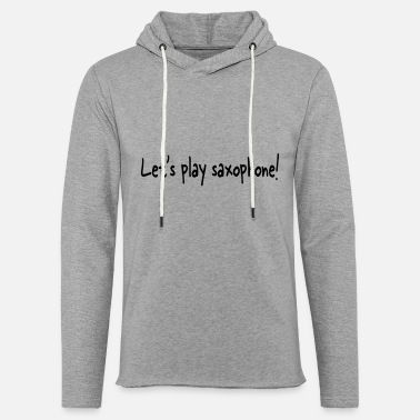 Windband Let's play saxophone - Unisex Lightweight Terry Hoodie